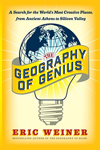 9781451691658: The Geography of Genius: A Search for the World's Most Creative Places from Ancient Athens to Silicon Valley