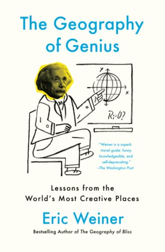 9781451691672: The Geography of Genius: Lessons from the World's Most Creative Places