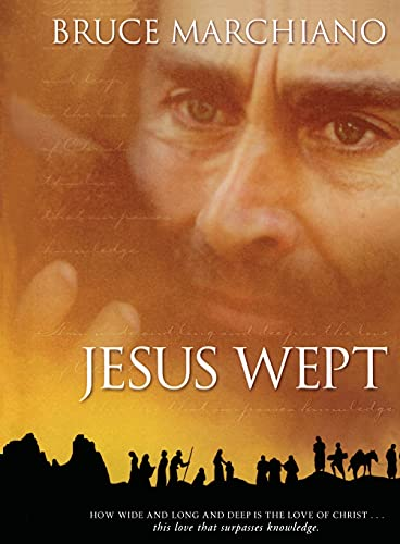 Jesus Wept: God's Tears Are For You (9781451691863) by Bruce Marchiano