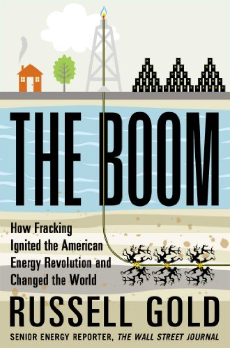 9781451692280: The Boom: How Fracking Ignited the American Energy Revolution and Changed the World