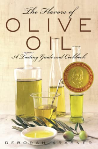 9781451692549: The Flavors of Olive Oil: A Tasting Guide and Cookbook