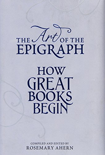 9781451693249: The Art of the Epigraph: How Great Books Begin