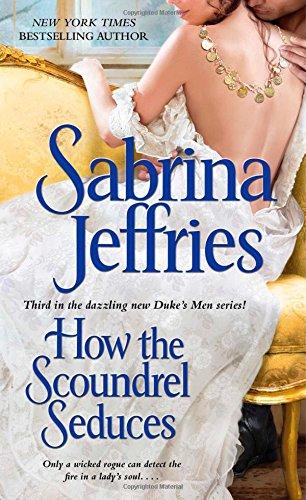 9781451693492: How the Scoundrel Seduces (The Duke's Men)