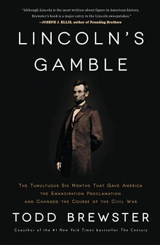 9781451693898: Lincoln's Gamble: The Tumultuous Six Months that Gave America the Emancipation Proclamation and Changed the Course of the Civil War