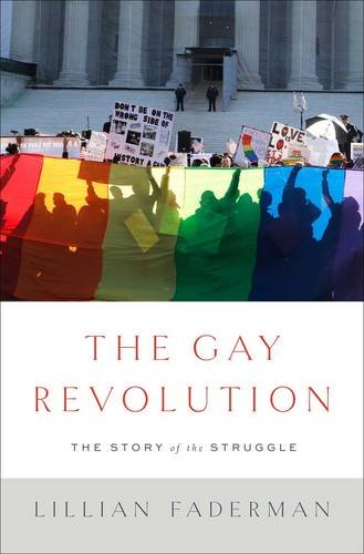 9781451694116: The Gay Revolution: The Story of the Struggle