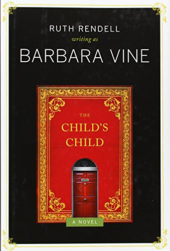 The Child's Child: A Novel: Vine, Barbara