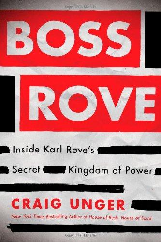 9781451694932: Boss Rove: Inside Karl Rove's Secret Kingdom of Power