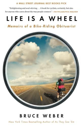 9781451695021: Life Is a Wheel: Memoirs of a Bike-Riding Obituarist