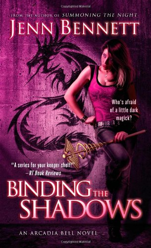 9781451695083: Binding the Shadows (Arcadia Bell)