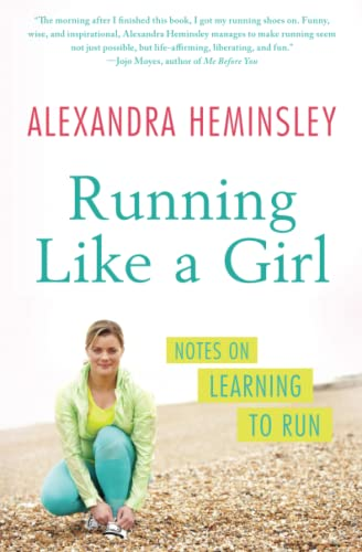 9781451697155: Running Like a Girl: Notes on Learning to Run