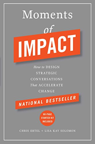 9781451697629: Moments of Impact: How to Design Strategic Conversations That Accelerate Change