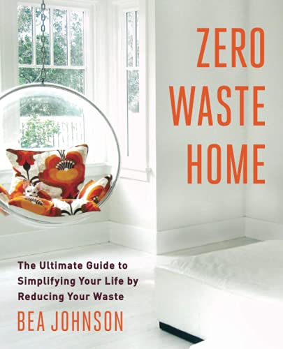 9781451697681: Zero Waste Home: The Ultimate Guide to Simplifying Your Life by Reducing Your Waste