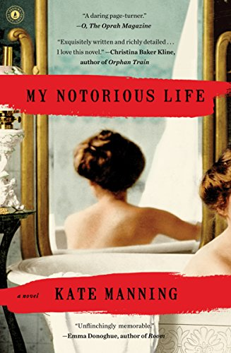 My Notorious Life: Manning, Kate