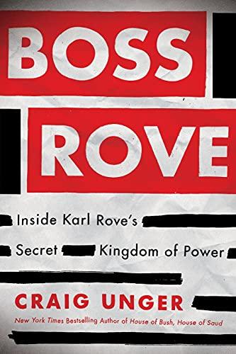 9781451698213: Boss Rove: Inside Karl Rove's Secret Kingdom of Power