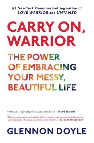 9781451698220: Carry On, Warrior: The Power of Embracing Your Messy, Beautiful Life