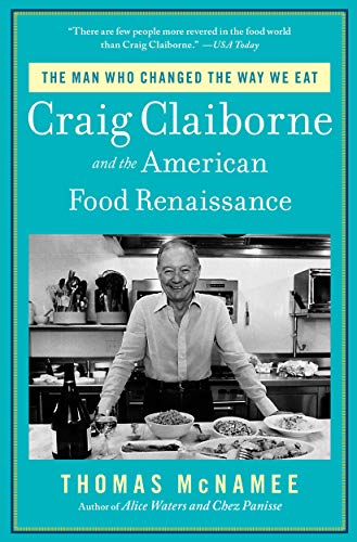 9781451698442: The Man Who Changed the Way We Eat: Craig Claiborne and the American Food Renaissance