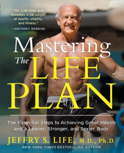 9781451699029: Mastering the Life Plan: The Essential Steps to Achieving Great Health and a Leaner, Stronger, and Sexier Body
