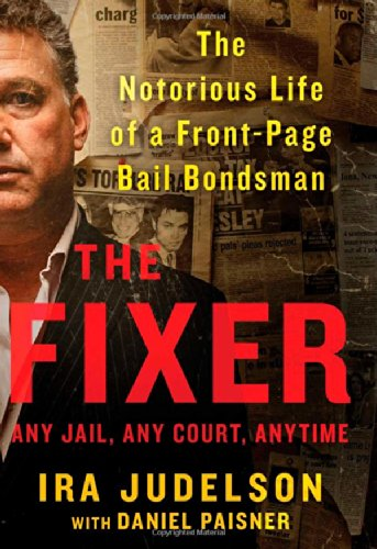 9781451699333: The Fixer: The Notorious Life of a Front-Page Bail Bondsman