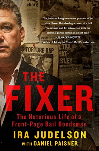 9781451699340: The Fixer: The Notorious Life of a Front-Page Bail Bondsman