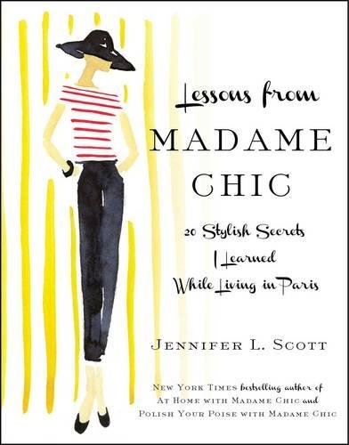 9781451699371: Lessons from Madame Chic: 20 Stylish Secrets I Learned While Living in Paris