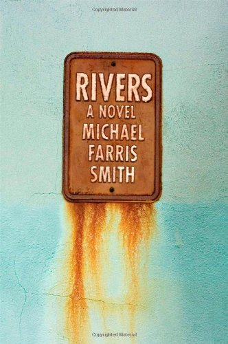 Rivers (Signed First Edition): Michael Farris Smith