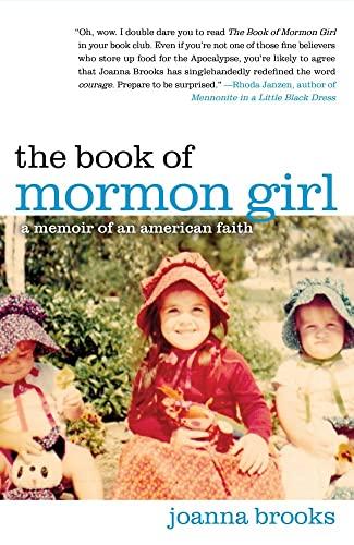 The Book of Mormon Girl: A Memoir of an American Faith: Brooks, Joanna