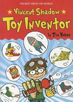Vincent Shadow: Toy Inventor: Tim?(Author) ; Francis Kehoe