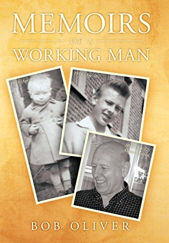 Memoirs of a Working Man: Bob Oliver