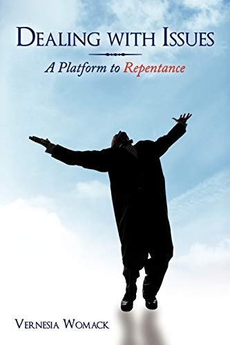 Dealing with Issues: A Platform to Repentance: Vernesia L. Womack