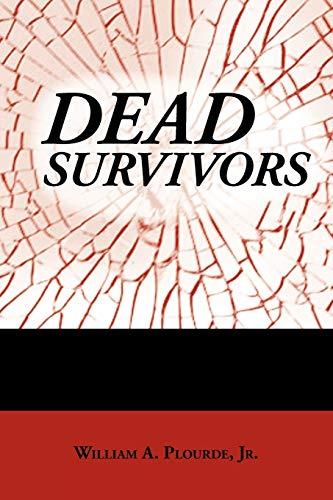 Dead Survivors: William A. Plourde Jr.