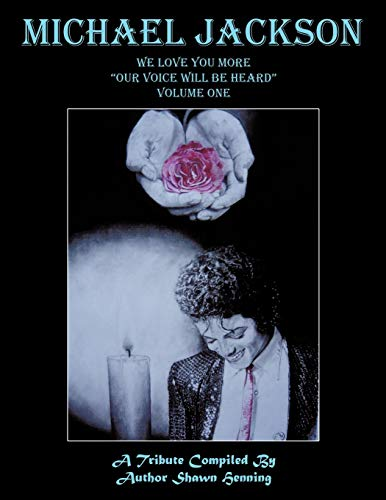 "Michael Jackson: We Love You More ""Our Voice Will Be Heard"" Volume One: Shawn Henning"