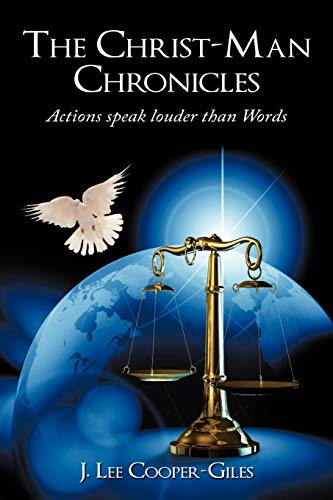 9781452004921: The Christ-Man Chronicles: Actions speaks louder than Words.
