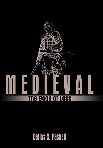 Medieval: The Book of Loss: Dallas S. Paskell