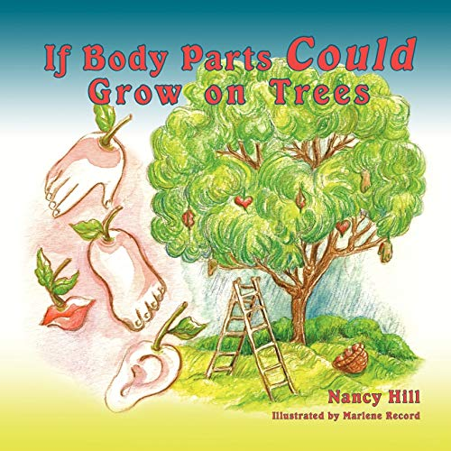 If Body Parts Could Grow on Trees (9781452006611) by Nancy Hill