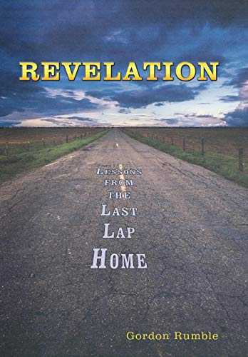 9781452007229: Revelation: Lessons from the Last Lap Home