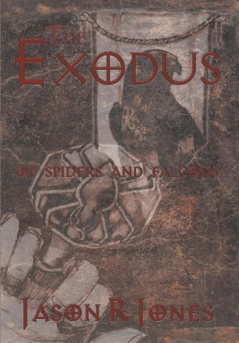 9781452007403: The Exodus: Of Spiders and Falcons