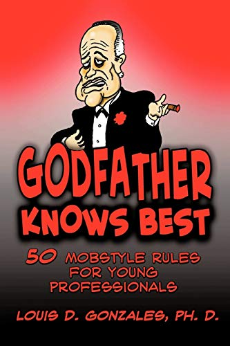 9781452007946: Godfather Knows Best: 50 Mobstyle Rules for Young Professionals
