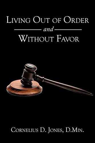 9781452008332: Living Out of Order and Without Favor
