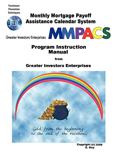 Monthly Mortgage Payoff Assistance Calendar System: Program Instruction Manual from Greater ...