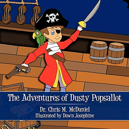 The Adventures of Dusty Popsallot: Chris M. McDaniel
