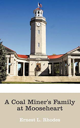 A Coal Miner's Family at Mooseheart: Rhodes, Ernest L.