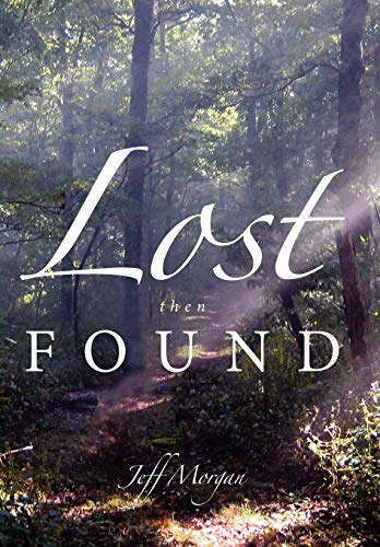 Lost Then Found (1452009813) by Jeff Morgan