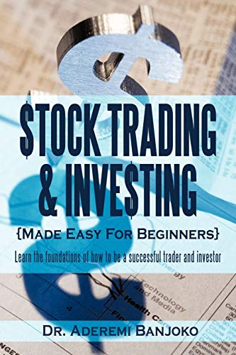 9781452010069: Stock Trading & Investing Made Easy For Beginners: Learn The Foundations Of How To Be A Successful Trader And Investor