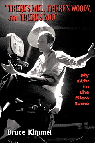 "9781452011165: ""There's Mel, There's Woody, and There's You"": My Life in the Slow Lane"