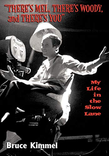 9781452011172: There's Mel, There's Woody, and There's You: My Life in the Slow Lane