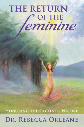 9781452012506: The Return of the Feminine: Honoring the Cycles of Nature