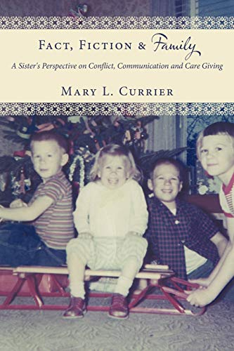 9781452012803: Fact, Fiction & Family: A Sister's Perspective on Conflict, Communication and Care Giving
