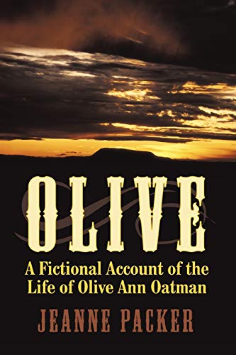 9781452014661: Olive: A Fictional Account of the Life of Olive Ann Oatman