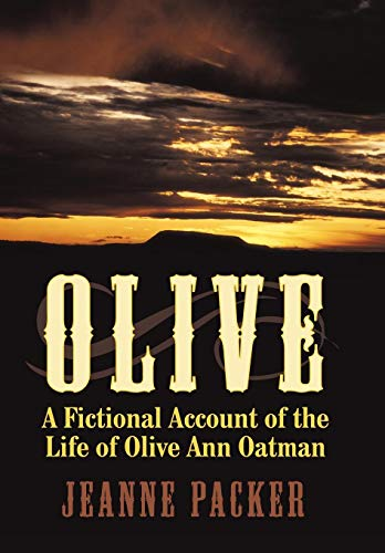 9781452014678: Olive: A Fictional Account of the Life of Olive Ann Oatman