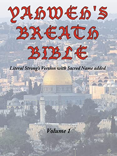 9781452014852: Yahweh's Breath Bible, Volume 1: Literal Strong's Version with Sacred Name added